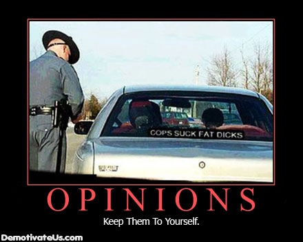 Opinions Keep Them To Yourself