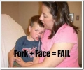 Fork   Face = Fail